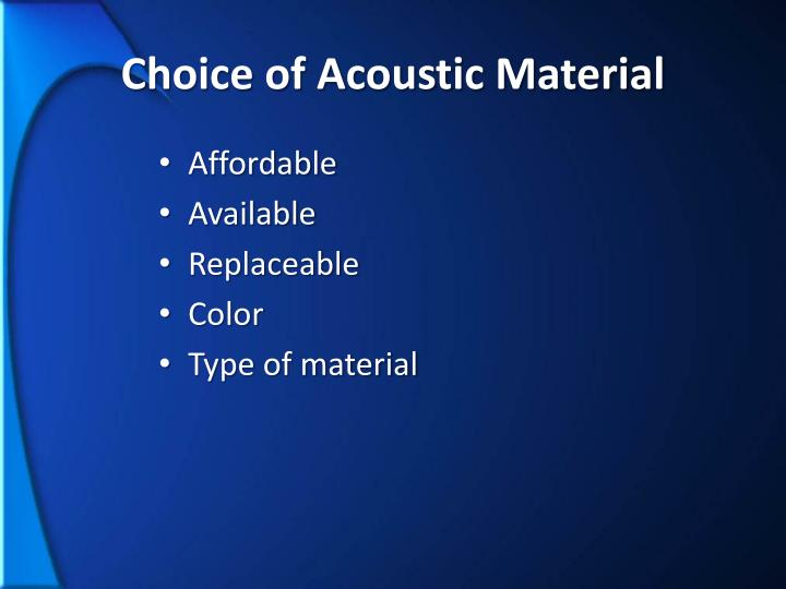 Choice of Acoustic Material