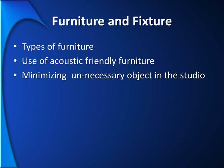 Furniture and Fixture
