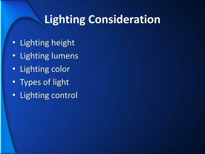 Lighting Consideration