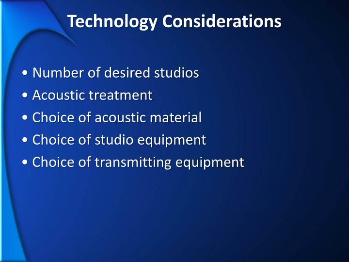 Technology Considerations