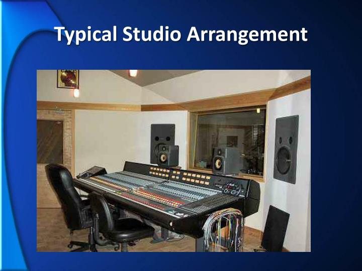 Typical Studio Arrangement