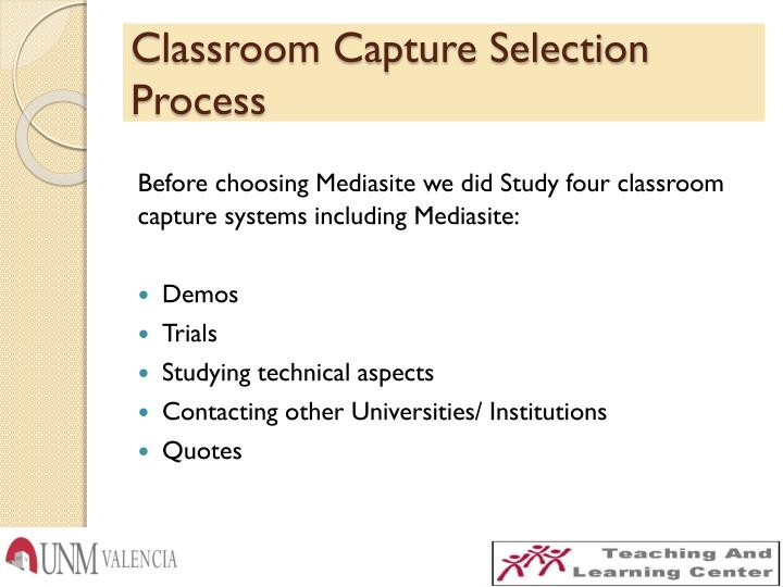 Classroom Capture Selection Process