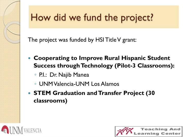 How did we fund the project?
