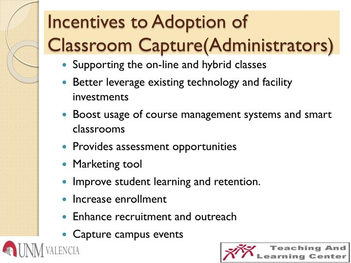 Incentives to Adoption of Classroom Capture(Administrators)