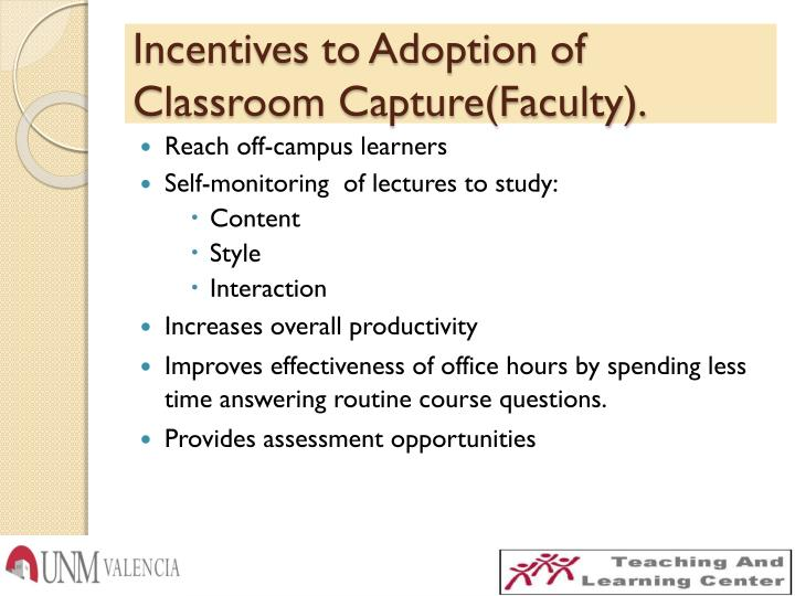 Incentives to Adoption of Classroom Capture(Faculty).
