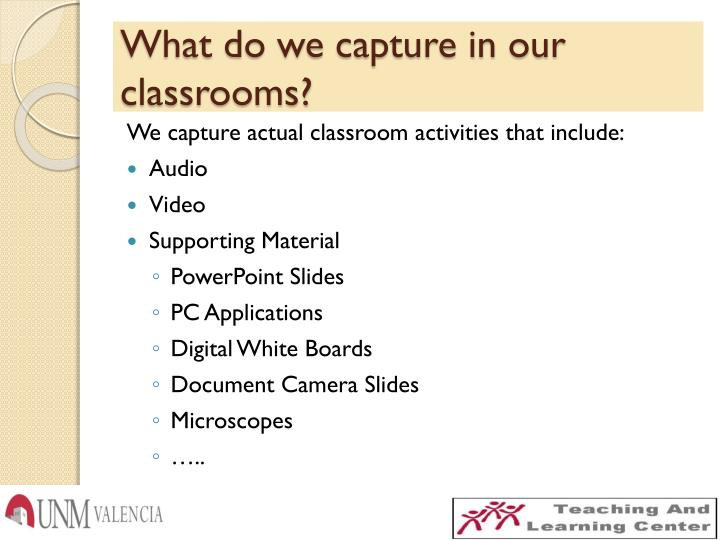 What do we capture in our classrooms?