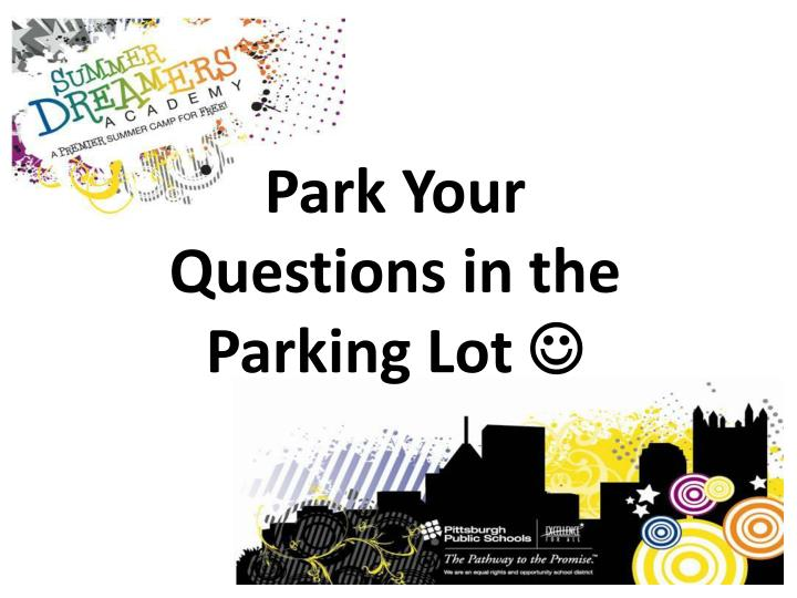 Park Your Questions in the Parking Lot