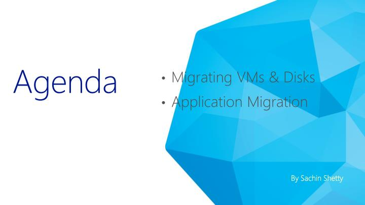 Migrating VMs & Disks