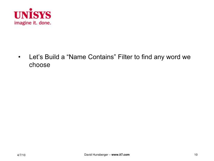"Let's Build a ""Name Contains"" Filter to find any word we choose"