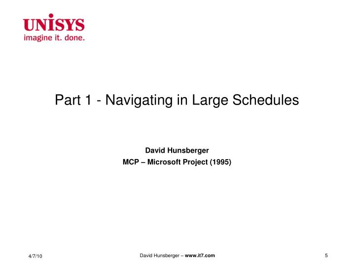 Part 1 - Navigating in Large Schedules