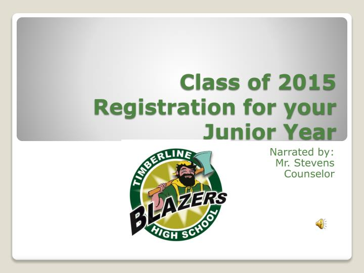 Class of 2015 registration for your junior year