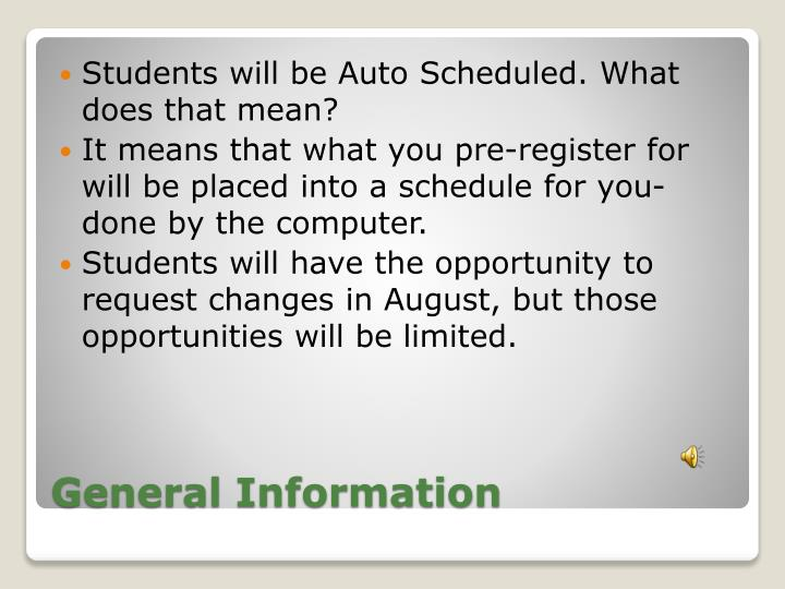 Students will be Auto Scheduled. What does that mean?