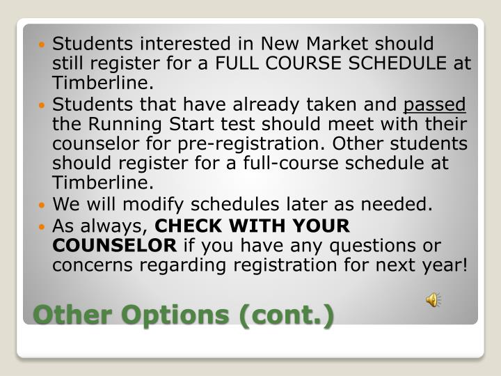 Students interested in New Market should still register for a FULL COURSE SCHEDULE at Timberline.