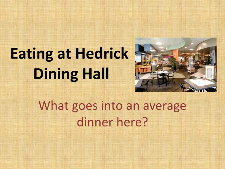 Eating at hedrick dining hall