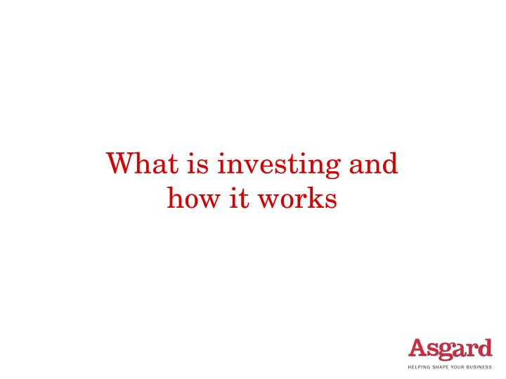 What is investing and