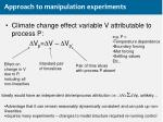 approach to manipulation experiments