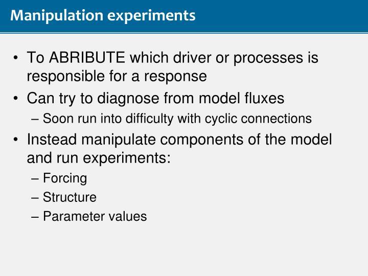 Manipulation experiments