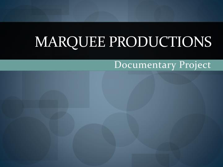 Marquee productions