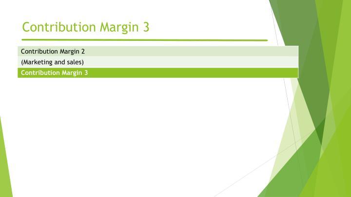 Contribution Margin 3