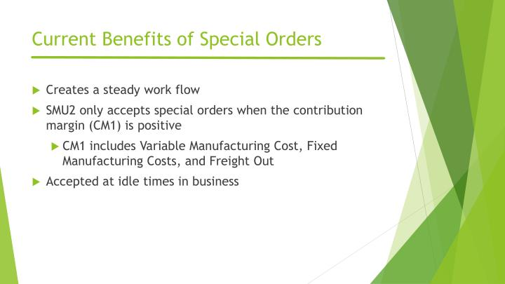 Current Benefits of Special Orders