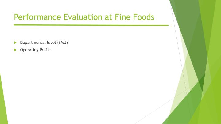 Performance Evaluation at Fine Foods