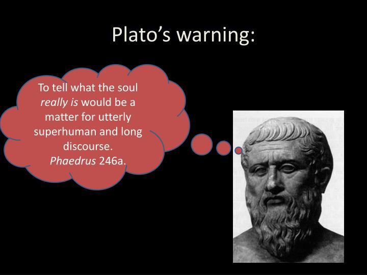 Plato's warning: