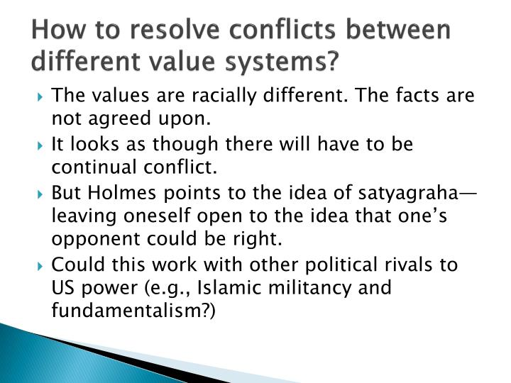 How to resolve conflicts between different value systems?