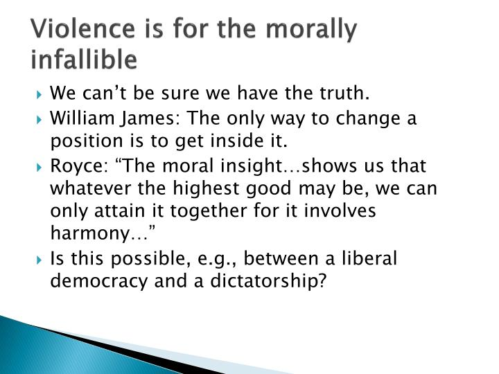 Violence is for the morally infallible