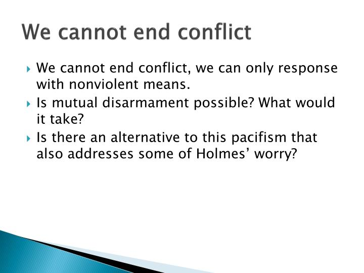 We cannot end conflict