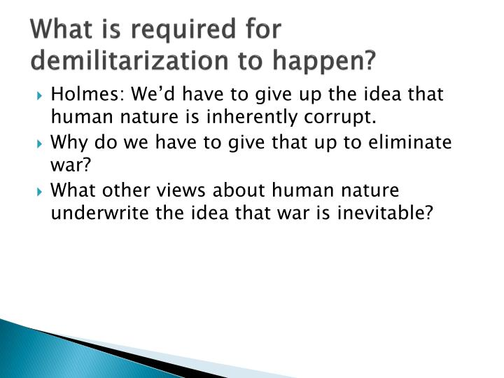 What is required for demilitarization to happen?