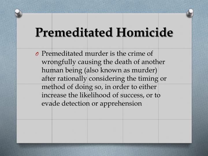 Premeditated Homicide