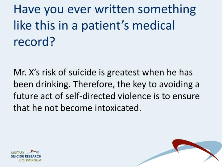 Have you ever written something like this in a patient's medical record?
