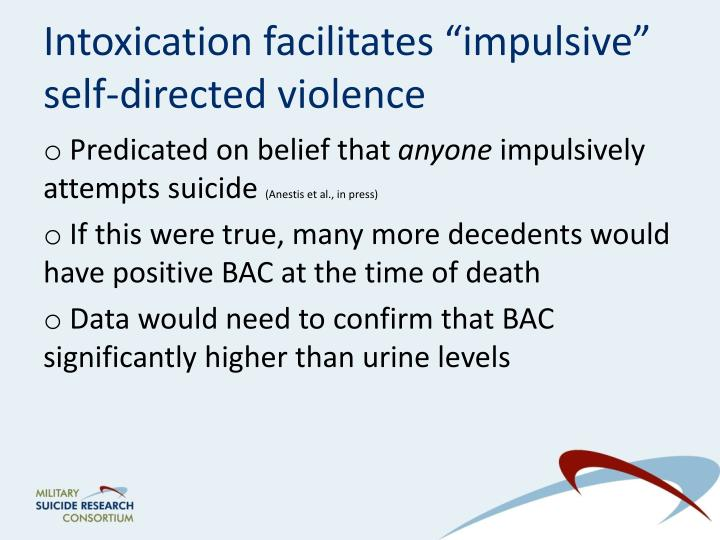 "Intoxication facilitates ""impulsive"" self-directed violence"