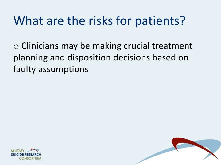 What are the risks for patients?