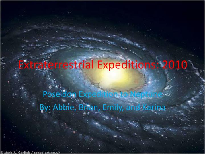 Extraterrestrial expeditions 2010