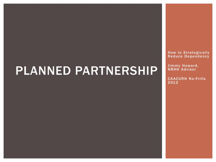 Planned partnership