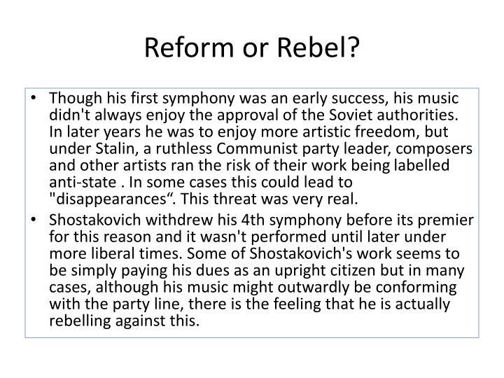 Reform or Rebel?