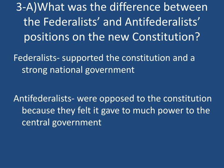 3-A)What was the difference between the Federalists' and
