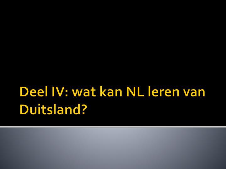 Deel IV: wat kan NL leren van Duitsland?