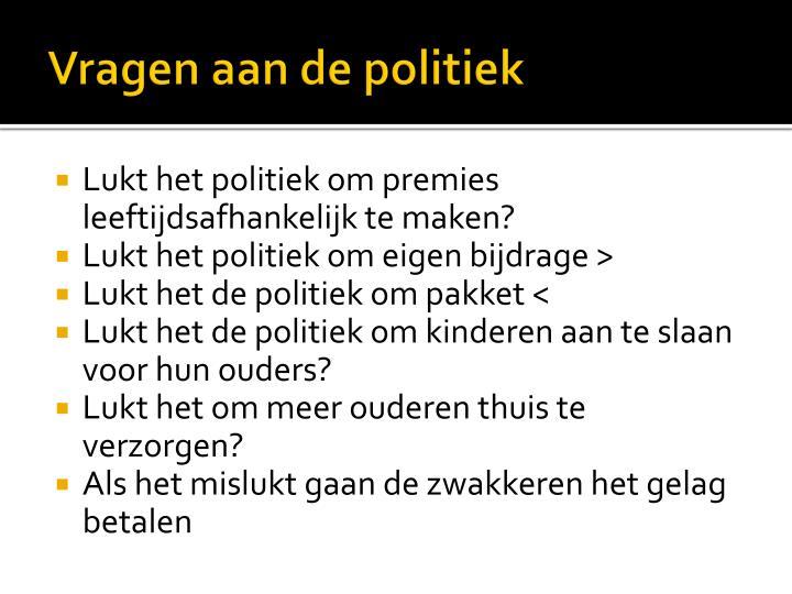Vragen aan de politiek