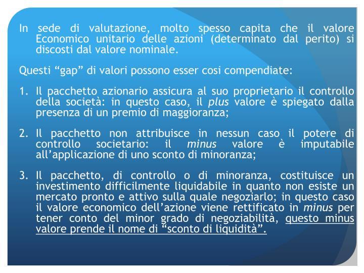 In sede di valutazione, molto spesso capita che il valore Economico unitario delle azioni (determinato dal perito) si discosti dal valore nominale.