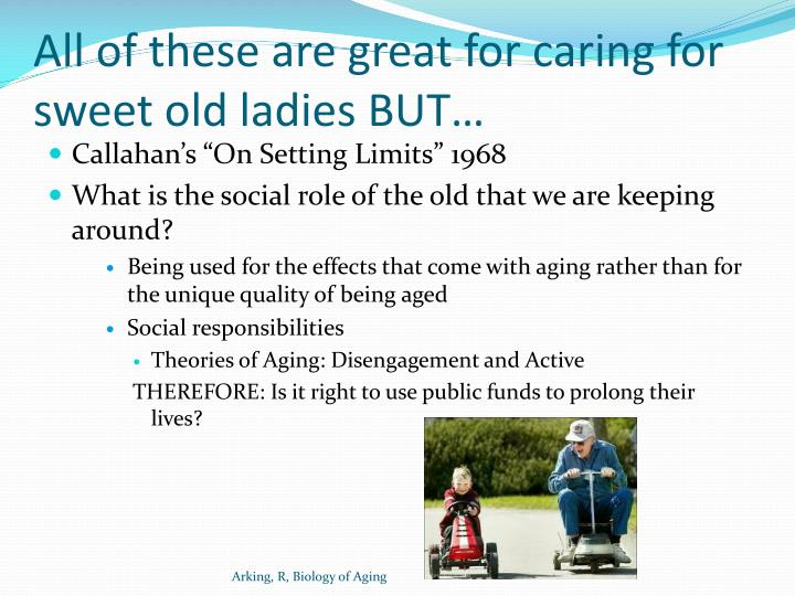 All of these are great for caring for sweet old ladies BUT…