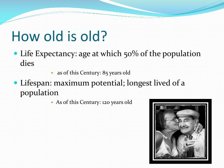 How old is old?