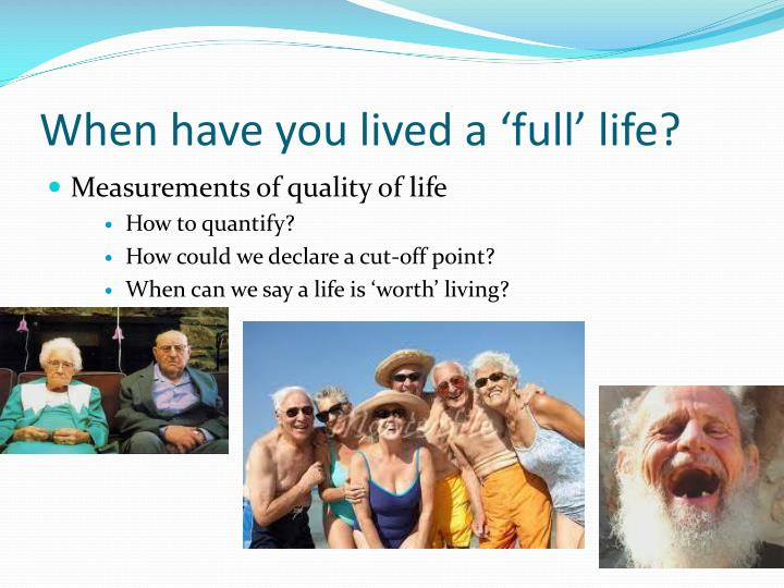 When have you lived a 'full' life?