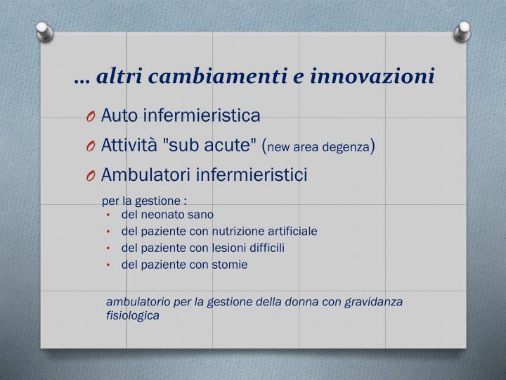 … altri cambiamenti e innovazioni