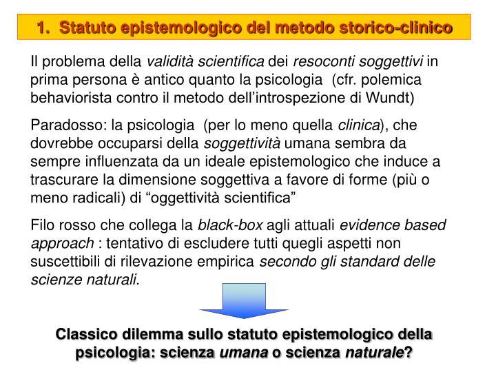1.  Statuto epistemologico del metodo storico-clinico