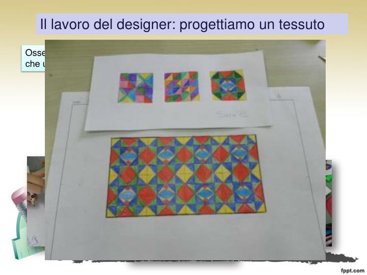 Il lavoro del designer: progettiamo un tessuto