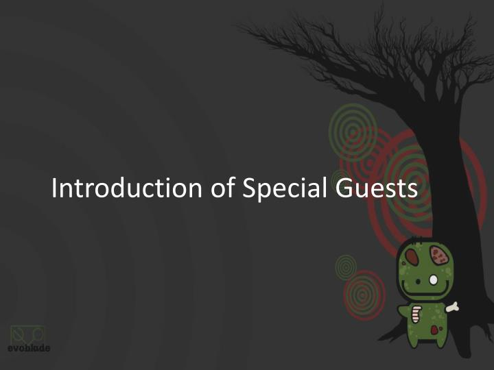 Introduction of Special Guests