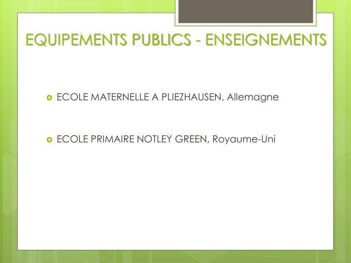 EQUIPEMENTS PUBLICS - ENSEIGNEMENTS