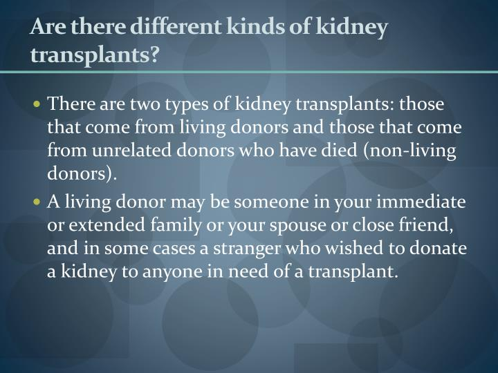 Are there different kinds of kidney transplants?